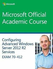 Microsoft Official Academic Course: 70-412 Confguring Advanced Windows Server...