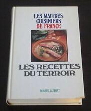 Les Recettes du Terroir - Les Maîtres Cuisiniers de France - Robert Laffont