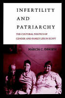 Infertility and Patriarchy: The Cultural Politics of Gender and Family Life in E