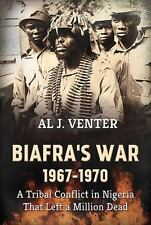 Biafra's War 1967-1970 : A Tribal Conflict in Nigeria That Left a Million...
