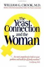 Yeast Connection and the Woman by Crook, William G., M.D.