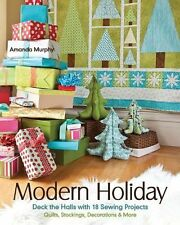 Modern Holiday: Deck the Halls with 18 Sewing Projects * Quilts, Stockings,...