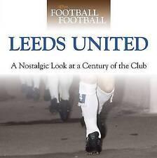 LEEDS UNITED, WHEN FOOTBALL WAS FOOTBALL, NEW HARDBACK BOOK