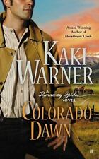 A Runaway Brides Novel Ser.: Colorado Dawn 2 by Kaki Warner (2012, Paperback)