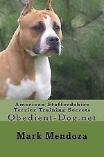 American Staffordshire Terrier Training Secrets, Paperback by Mendoza, Mark, .