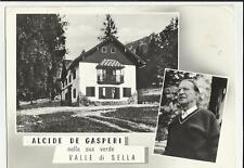 PARTE ALTA ROVINATA ALCIDE DE GASPERI NELLA SUA VERDE VALLE DI SELLA 1961