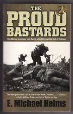 THE PROUD BASTARDS by E. Michael Helms (2004) PB  ~Marines in Vietnam~