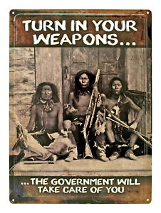 """Turn In Your Weapons """"The Government will Help You"""" Native American Sign  NEW"""