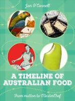 Timeline of Australian Food : From Mutton to Masterchef, Paperback by O'conne...