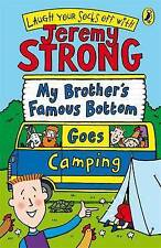 My Brother's Famous Bottom Goes Camping, Jeremy Strong   Paperback Book   Accept