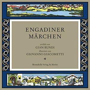 Engadiner Märchen [Gebundene Ausgabe] Bundi, Gian und Giacometti, Giovanni