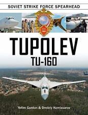 TUPOLEV TU-160 - GORDON, YEFIM/ KOMISSAROV, DMITRIY - NEW BOOK