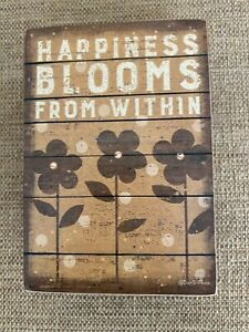 "Primitives by Kathy Box Sign ""HAPPINESS BLOOMS FROM WITHIN"" #34669"