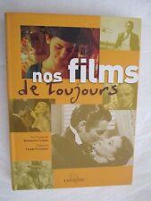 """""""Nos Films de toujours"""" par l'équipe de Monsieur Cinéma /Editions Larousse 2002"""