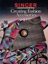 SINGER - CREATING FASHION ACCESSORIES - belts/bags/scarves/hats/jewelry, etc