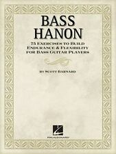 Bass Hanon : 75 Exercises to Build Endurance and Flexibility for Bass Guitar...