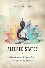Altered States: Buddhism and Psychedelic Spirituality in America by Osto Hb+=