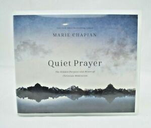 Quiet Prayer: The Hidden Purpose and Power of Christian Meditation Marie Chapian