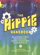 USED (VG) The Hippie Handbook: How to Tie-Dye a T-Shirt, Flash a Peace Sign, and
