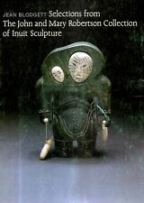 Selections From THE JOHN And MARY ROBERTSON COLLECTION Of INUIT SCULPTURE