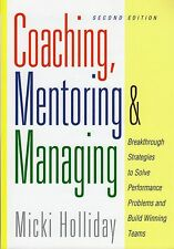 Coaching, Mentoring and Managing, Second Edition : Breakthrough Strategies to...