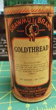 Vintage Shawmut Brand GoldThread Box Gilman Brothers Wholesale Druggist NICE!