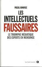 PASCAL BONIFACE : LES INTELLECTUELS FAUSSAIRES - ESSAI - LITTERATURE - 30 %