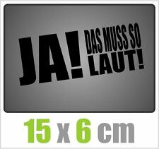 Ja! das muss so Laut Aufkleber JDM Style Sticker TUNING DECAL Stickerbomb black