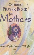 Catholic Prayer Book for Mothers by Donna-Marie Cooper OBoyle