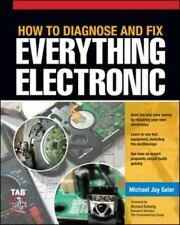 How to Diagnose and Fix Everything Electronic by Geier, Michael