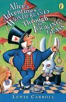 Alice's Adventures in Wonderland & Through the Looking Glass (Puffin Classics),