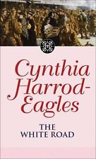 The White Road: The Morland Dynasty, Book 28,Cynthia Harrod-Eagles