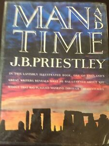 Man And Time by J.B. Priestley 1964 Hardcover Jacket