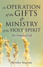 The Operation of the Gifts & Ministry of the Holy Spirit (Paperback or Softback)
