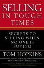 Selling in Tough Times : Secrets to Selling When No One Is Buying by Tom...