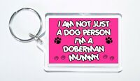 Doberman Keyring - I Am Not Just A Dog Person Mummy - Novelty Gift Present
