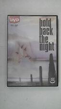 DVD HOLD BACK THE NIGHT PRIMA CHE ARRIVI L'ALBA