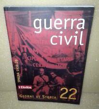 GIORNI DI STORIA 22 - GUERRA CIVIL SPAGNA 1936-39 - L'UNITA' NUOVO