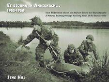 Es begann in Andernach 1955-1958 Bundeswehr Bildband Geschichte Ausbildung Buch