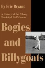 Bogies and Billygoats: A History of the Albany Municipal Golf Course (Paperback