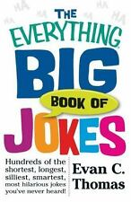 The Everything Big Book Of Jokes: Hundreds of the Shortest, Longest, Silliest,