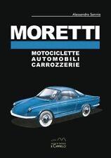 MORETTI. MOTOCICLETTE, AUTOMOBILI, CARROZZERIE.