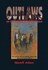 Outlaws of the Kimberley Underworld by Geoff Allen.