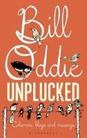 Bill Oddie Unplucked (Bloomsbury Nature Writing), Bill Oddie