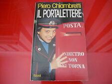 PIERO CHIAMBRETTI:IL PORTALETTERE.RIZZOLI 1992 PRIMA EDIZIONE! TITTI SANGUINETI