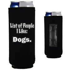 List of People I Like Dogs Magnetic Slim Can Coolie; Compatible with Ultra
