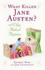 Leavesley, Jim, Biro, George, What Killed Jane Austen?: and Other Medical Myster