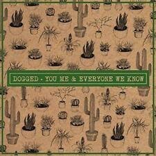 You Me And Everyone We Know - Dogged (NEW CD)