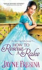 Book Club Belles Society: How to Rescue a Rake 3 by Jayne Fresina (2016,...