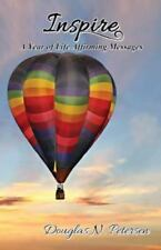 Inspire : A Year of Life Affirming Messages by Douglas N. Petersen (2013,...